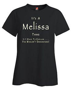 It's A Melissa Thing You Wouldn't Understand T-shirt Black L Super Fan Shirts http://www.amazon.com/dp/B00WL3IZBU/ref=cm_sw_r_pi_dp_2SBzvb1ZS4JAM