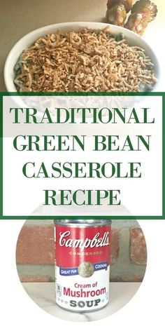 Easy Side Dish for Thanksgiving: Simple Easy to Mix Together, Traditional Green Bean Casserole Recipe. Made with Campbell Cream of Mushroom Soup. A family holiday favorite. Pantry ingredients, and do not forget the French's French Fried Onions. Greenbean Casserole Recipe, Easy Casserole Recipes, Greenbean Casserole Campbells, Yummy Recipes, Soup Recipes, Classic Green Bean Casserole, Recipe For Green Bean Casserole, Green Bean Casserole Easy Thanksgiving, Green Bean Cassarole