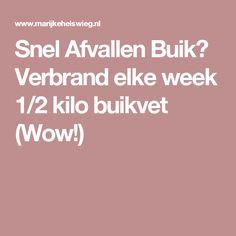 Snel Afvallen Buik? Verbrand elke week 1/2 kilo buikvet (Wow!)