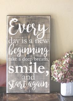 Every Day Is a New Beginning Take a Deep Breath Smile and Start Again Wood Sign - Distressed Wooden Sign - Home Decor - Gift Ideas