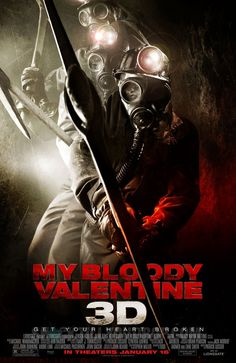 My Bloody Valentine 2009. First movie Doug took me to see!! He knew from the beginning my love for scary, gore, murder, blood and guts. Lol
