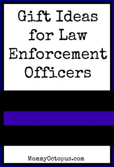 Gift Ideas for Law Enforcement Officers @laurensteelman