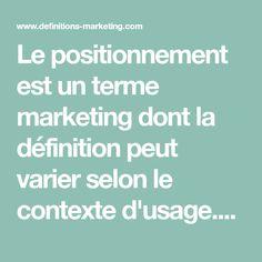Le positionnement est un terme marketing dont la définition peut varier selon le contexte d'usage.Dans son usage dominant, le positionnement correspond... Budget Marketing, Perceptual Map
