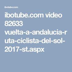 ibotube.com video 82633 vuelta-a-andalucia-ruta-ciclista-del-sol-2017-st.aspx