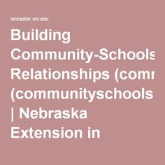 Building Community-Schools Relationships (communityschools) | Nebraska Extension in Lancaster County | University of Nebraska–Lincoln