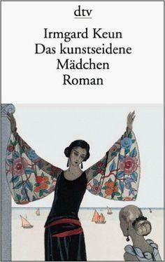 Das kunstseidene Mädchen : Roman / Irmgard Keun - 9. Aufl. - München : Deutscher Taschenbuch, 1999