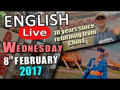 Duncan's LIVE ENGLISH - 8th Feb 2017 - 10 years since returning from China - Learn English Live - YouTube