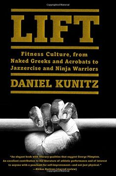 10 best 2016 top 10 sports nonfiction images on pinterest book in lift daniel kunitz a skinny dude turned fitness buff explores the evolution of exercise fandeluxe Gallery