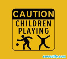 Caution Of Playful Children #humor #lol #funny