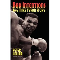 Bad Intentions: The Mike Tyson Story by Peter Heller Paige Hathaway Workout, Boxer Rebellion, Prison Inmates, Bad Intentions, Champions Of The World, The Mike, Mr Olympia, Phil Heath, Mike Tyson