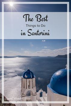 The Best Things to do on Santorini Island | TravelWanderGrow