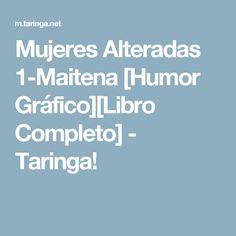 Mujeres Alteradas 1-Maitena [Humor Gráfico][Libro Completo] - Taringa!