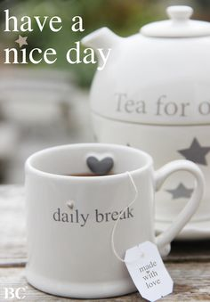 Tea break...Have a wonderful day!