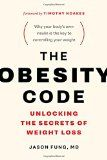 The Obesity Code: Unlocking the Secrets of Weight Loss  Fung zeroes in on why insulin resistance has become so prevalent and offers specific outside-the-box solutions that have emerged as the key to maximizing health. Jimmy Moore author Keto Clarity and Cholesterol Clarity Everything you believe about how to lose weight is wrong. Weight gain and obesity are driven by hormonesin everyoneand only by understanding the effects of insulin and insulin resistance can we achieve lasting weight loss…
