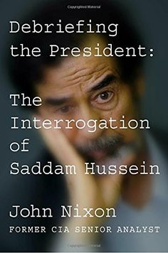 Debriefing the President: The Interrogation of Saddam Hus... https://www.amazon.com/dp/0399575812/ref=cm_sw_r_pi_dp_U_x_Owy5AbVZVXP0F