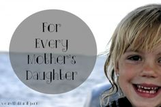 "For Every Mother's Daughter from ""We are THAT family""DOT com"