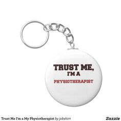 Trust Me I'm a My Physiotherapist Basic Round Button Keychain