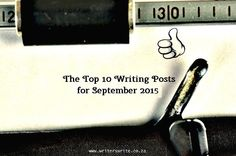 The Top 10 Writing Posts for September 2015 - Writers Write