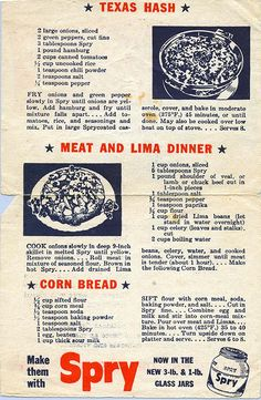 Texas Hash - my mom used to make this. It was one of my dad's favorites. Although she didn't use spry. What is that, lard, mayonnaise, shortening?
