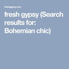 fresh gypsy (Search results for: Bohemian chic)