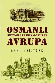 Osmanlı Seyyahların Gözüyle Avrupa http://www.kaknus.com.tr/new/index.php?q=tr/node/303