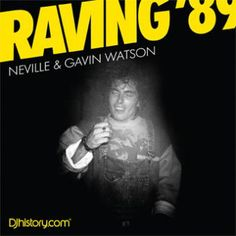 Raving by Neville and Gavin Watson. It's a good place to start. Dance Music, Art Music, Girl Dj, Acid House, Journalism, Revolution, Rave, Nostalgia, Best Friends