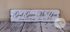 God Gave Me You Custom Wedding Sign, Wedding Decor by 2ChicksAndABasket on Etsy https://www.etsy.com/listing/183095486/god-gave-me-you-custom-wedding-sign