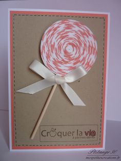 Une carte gourmande ...    A Lollipop Card