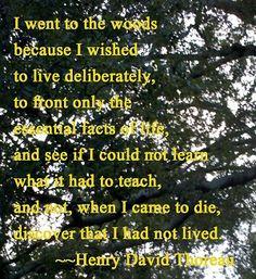 Live Deliberately! by Henry David Thoreau