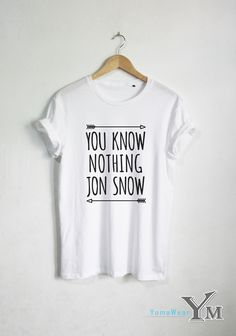 Hey, I found this really awesome Etsy listing at https://www.etsy.com/listing/220790758/you-know-nothing-jon-snow-shirt-game-of