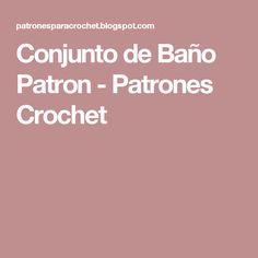 Conjunto de Baño Patron - Patrones Crochet