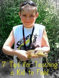 The Troutology- 7 Tips for teaching a Kid to Fish.