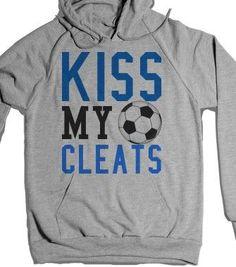 Kiss my Cleats Soccer Hoodie Sweatshirt Soccer Gear, Play Soccer, Soccer Cleats, Soccer Players, Soccer Stuff, Soccer Tips, Soccer Party, Soccer Hoodies, Softball Shirts