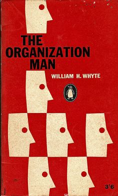 William H. Whyte, The Organization Man, Penguin, 1960. Cover by Erwin Fabian