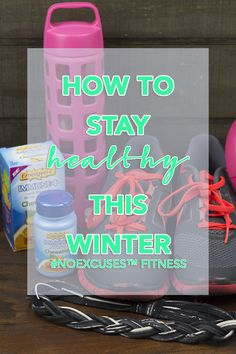 Beat the winter blues with these tips on how to stay healthy this winter! #NOEXCUSES™ Fitness Series