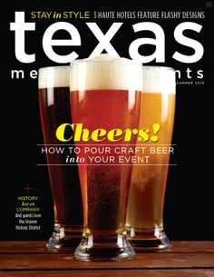 Texas Meetings + Events Summer 2014 tx.meetingsmags.com #texas #meetings #events #magazine