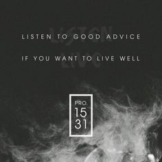 The ear that listens to life-giving reproof will dwell among the wise. Whoever ignores instruction despises himself, but he who listens to reproof gains intelligence. http://bible.com/59/pro.15.31-32.ESV