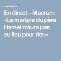 En direct - Macron : «Le martyre du père Hamel n'aura pas eu lieu pour rien»