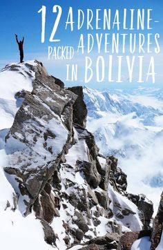 12 Adrenaline Packed Adventures in Bolivia