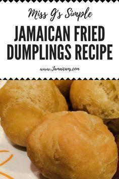 Miss Gs Simple Jamaican Fried Dumplings Recipe Johnny Cakes Jamaican Cuisine, Jamaican Dishes, Jamaican Recipes, Jamaican Appetizers, Jamaican Desserts, Jamaican Restaurant, Guyanese Recipes, Carribean Food, Caribbean Recipes