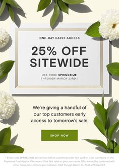 25% off sitewide. We're giving a handful of our top customers early access to tomorrow's sale.