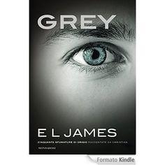 Libri in uscita: 'Grey - Cinquanta sfumature di grigio raccontate d...