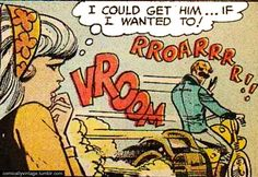 """Comic Girls Say.. """"i could get him ..if I wanted to. """" #comic #vintage"""