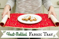 Sew Can Do: Heat Molded Fabric Tray Tutorial.  Learn how to use some special stabilizer to turn your favorite fabrics into working trays!  Great for table centerpieces or as a custom alternative to runners or coasters.