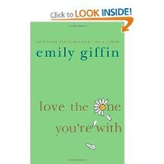 love the one you're with - by emily giffin