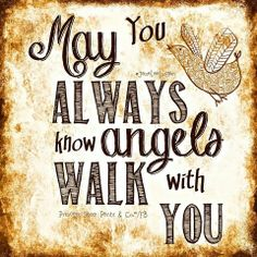 May you always know angels walk with you. ~ Princess Sassy Pants & Co Holy Mary, My Champion, I Believe In Angels, Sassy Pants, Angels Among Us, Real Angels, Guardian Angels, Guardian Angel Quotes, Love You