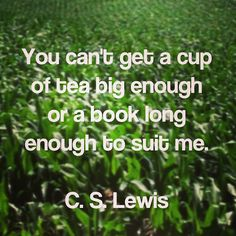 Truth! #bookquotes #inspiration #quotes #cslewis #tea #reading #books #wisdom #truth