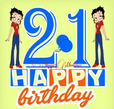 Betty Boop Happy 21st Birthday, Happy 21st Birthday Betty Boop Birthday, Happy 21st Birthday, Fictional Characters, Fantasy Characters