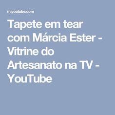 Tapete em tear com Márcia Ester - Vitrine do Artesanato na TV - YouTube