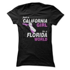 CALIFORNIA GIRL IN A FLORIDA T-Shirts, Hoodies (23$ ==► Order Here!)